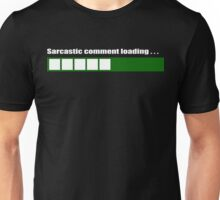 Sarcastic Comment Loading... Funny Geek Nerd Unisex T-Shirt