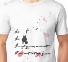 I Can't Stop You Unisex T-Shirt