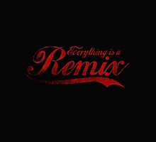 Everything is a Remix by nicebleed