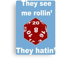 They see me rollin gear Funny Geek Nerd Canvas Print