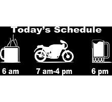 Today's schedule coffee 2 wheels and beer Funny Geek Nerd Photographic Print