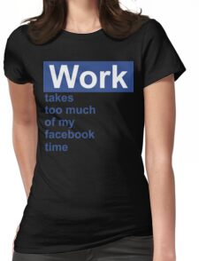 Work FB Funny Geek Nerd Womens Fitted T-Shirt