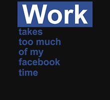 Work FB Funny Geek Nerd Unisex T-Shirt