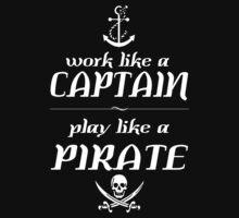 Work like a captain, play like a pirate Funny Geek Nerd by rahmathusni