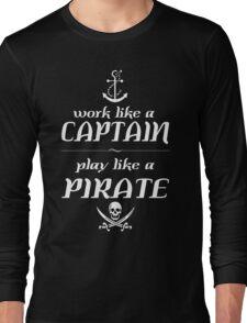 Work like a captain, play like a pirate Funny Geek Nerd Long Sleeve T-Shirt