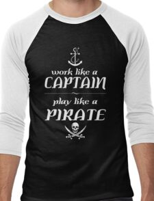 Work like a captain, play like a pirate Funny Geek Nerd Men's Baseball ¾ T-Shirt