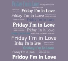 Friday I'm in Love by blomst