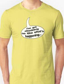 No Idea! T-Shirt