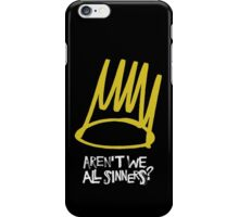 Aren't we all sinners iPhone Case/Skin