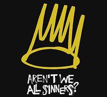 Aren't we all sinners T-Shirt