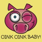Oink Oink Baby! by Paul Nelson
