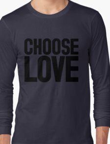 CHOOSE LOVE ♥ Long Sleeve T-Shirt
