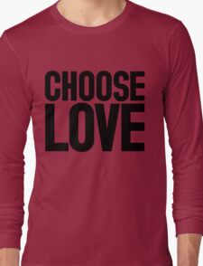 CHOOSE LOVE ♥ Long Sleeve T-Shirt