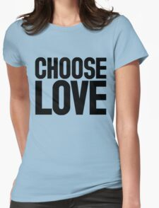 CHOOSE LOVE ♥ Womens Fitted T-Shirt