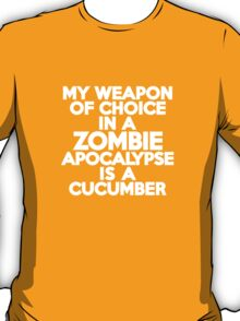 My weapon of choice in a Zombie Apocalypse is a cucumber T-Shirt