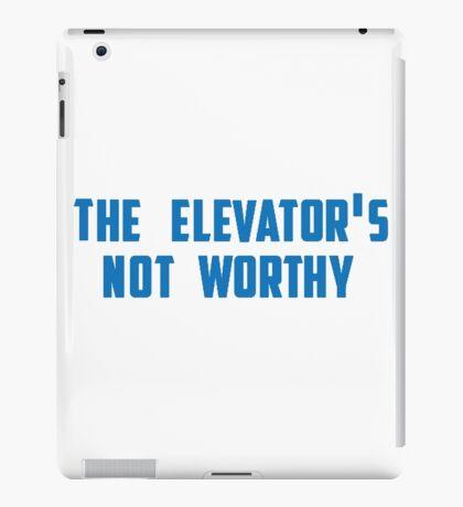 the elevator's not worthy iPad Case/Skin