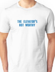 the elevator's not worthy Unisex T-Shirt