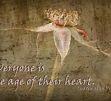 Everyone is the age of their heart . . . by Rosalie Dale