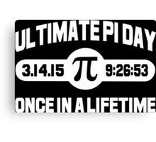 Ultimate pi day once in a lifetime Funny Geek Nerd Canvas Print