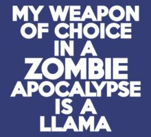 My weapon of choice in a Zombie Apocalypse is a llama by onebaretree