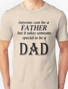 Anyone can be a Father... (black) T-Shirt