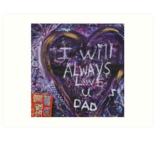 always love you dad Art Print