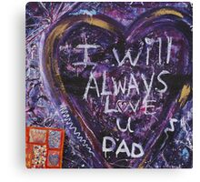 always love you dad Canvas Print