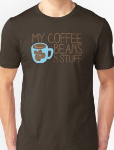 My Coffee beans n stuff Unisex T-Shirt