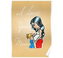 I love you Mom Poster