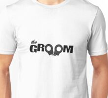 The groom Unisex T-Shirt