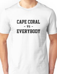 Cape Coral vs Everybody Unisex T-Shirt