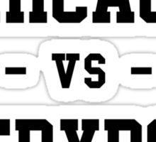 Chicago vs Everybody Sticker