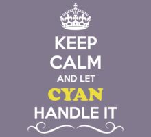 Keep Calm and Let CYAN Handle it Kids Clothes