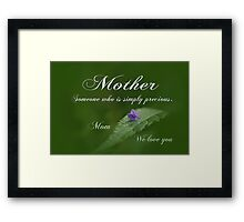 Mothers Day ~ Precious Framed Print