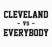 Cleveland vs Everybody by heeheetees