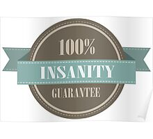 100% INSANITY GUARANTEE BADGE Poster