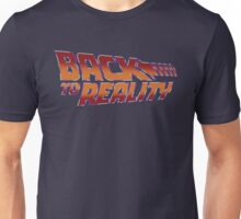 Back To Reality Unisex T-Shirt