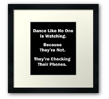 Dance Like No One is Watching. Framed Print