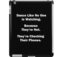 Dance Like No One is Watching. iPad Case/Skin