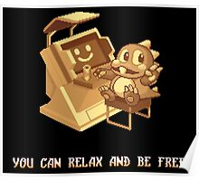 You Can Relax And Be Free Poster