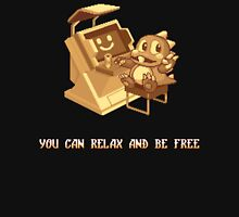 You Can Relax And Be Free Unisex T-Shirt