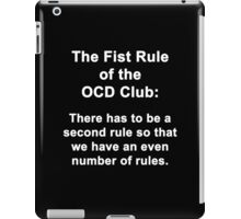 First Rule of the OCD Club iPad Case/Skin