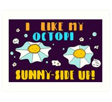 Sunny-side Up! Art Print