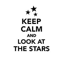 Keep calm and look at the stars Photographic Print