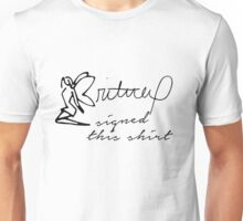 Britney Signed This Shirt Unisex T-Shirt