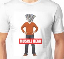 muscle head Unisex T-Shirt