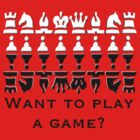 Want to play a game? by Lisa  Weber