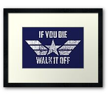 If You Die Walk It Off Framed Print
