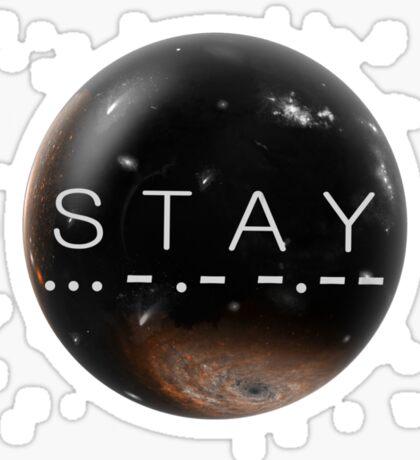 STAY Sticker