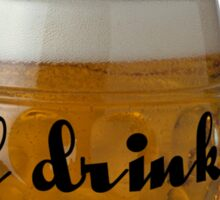 I'll drink to that! Sticker